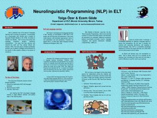 Neurolinguistic Programming NLP in ELT Tolga  zer  Ecem G de Department of ELT, Mersin University, Mersin, Turkey E-mail