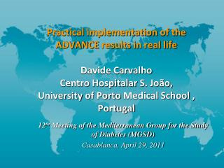 Practical implementation of the ADVANCE results in real life  Davide Carvalho Centro Hospitalar S. Jo o,  University of
