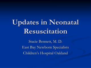 Updates in Neonatal Resuscitation