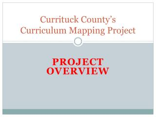 Currituck County s  Curriculum Mapping Project