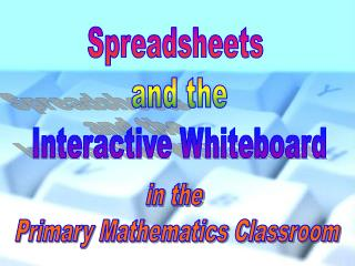 Spreadsheets  and the  Interactive Whiteboard