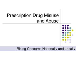 Prescription Drug Misuse and Abuse