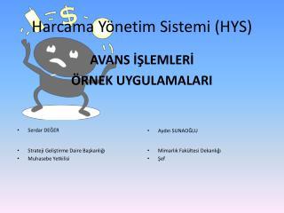 Harcama Y netim Sistemi HYS