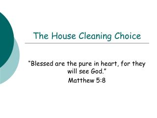 The House Cleaning Choice