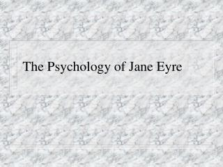 The Psychology of Jane Eyre