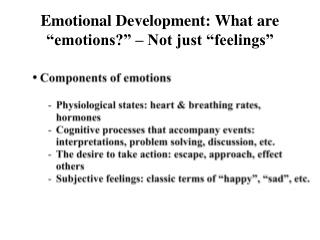 Emotional Development: What are  emotions    Not just  feelings