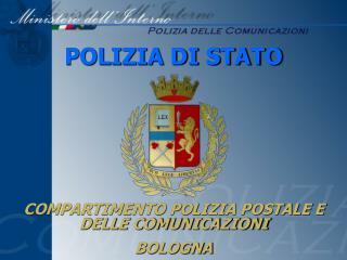 COMPARTIMENTO POLIZIA POSTALE E DELLE COMUNICAZIONI   BOLOGNA