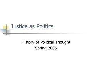 Justice as Politics History of Political Thought