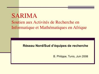 SARIMA Soutien aux Activit s de Recherche en Informatique et Math matiques en Afrique