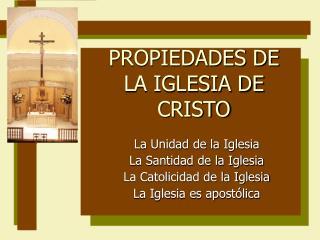 PROPIEDADES DE LA IGLESIA DE CRISTO