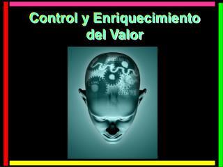 Control y Enriquecimiento del Valor