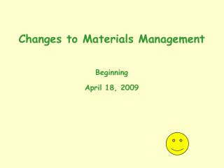Changes to Materials Management  Beginning April 18, 2009