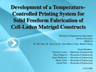 Development of a Temperature- Controlled Printing System for Solid Freeform Fabrication of Cell-Laden Matrigel Construct