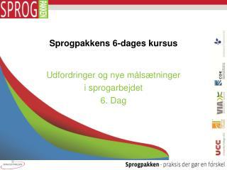 Sprogpakkens 6-dages kursus