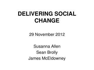 DELIVERING SOCIAL CHANGE