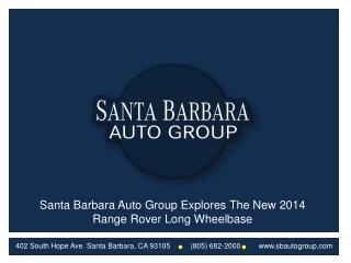 Santa Barbara Auto Group Explores The New 2014 Range Rover