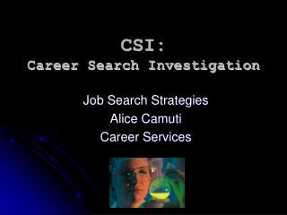 CSI:  Career Search Investigation
