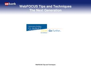 WebFOCUS Tips and Techniques  The Next Generation