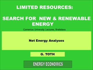 LIMITED RESOURCES:   SEARCH FOR  NEW  RENEWABLE                     ENERGY