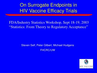 On Surrogate Endpoints in  HIV Vaccine Efficacy Trials