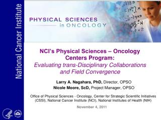 NCI s Physical Sciences   Oncology Centers Program: Evaluating trans-Disciplinary Collaborations and Field Convergence