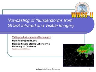 Nowcasting of thunderstorms from GOES Infrared and Visible Imagery