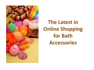 The Latest in Online Shopping for Bath Accessories