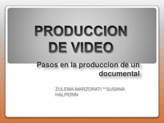 Pasos en la produccion de un documental