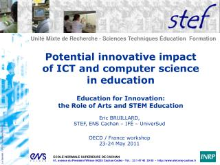 Potential innovative impact  of ICT and computer science  in education  Education for Innovation:  the Role of Arts and