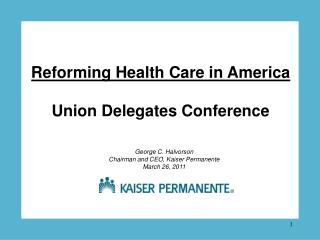 Reforming Health Care in America  Union Delegates Conference