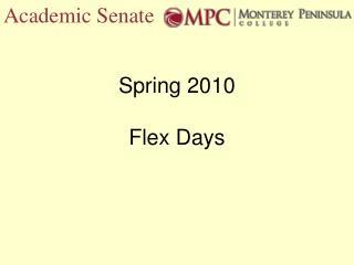 Spring 2010  Flex Days