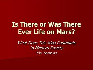 Is There or Was There Ever Life on Mars