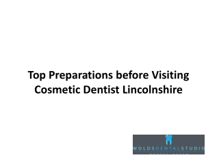 Top Preparations before Visiting Cosmetic Dentist