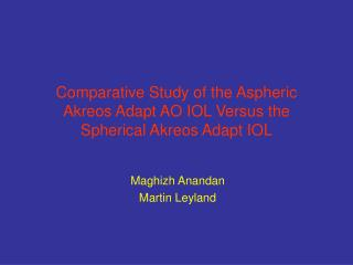 comparative study of the aspheric akreos adapt ao iol versus the spherical akreos adapt iol