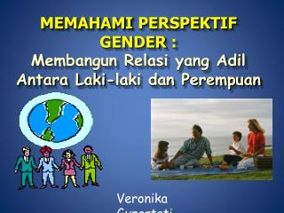 MEMAHAMI PERSPEKTIF GENDER :  Membangun Relasi yang Adil Antara Laki-laki dan Perempuan