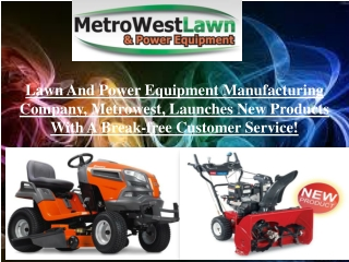 Lawn and power equipment manufacturing company, Metrowest