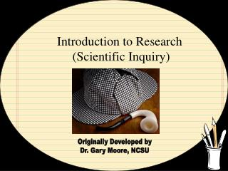 Introduction to Research  Scientific Inquiry