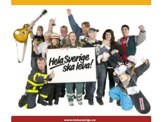 Hela Sverige ska leva - Aktuella serviceprojekt 2011  - L nsstyrelseprojekt i V rmland-Dalarna - Scandinavian Heartland