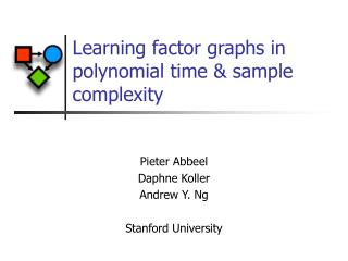 Learning factor graphs in polynomial time  sample complexity