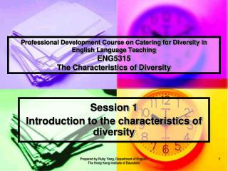 Professional Development Course on Catering for Diversity in English Language Teaching ENG5315 The Characteristics of Di