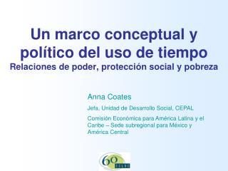 Un marco conceptual y pol tico del uso de tiempo Relaciones de poder, protecci n social y pobreza