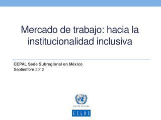 Mercado de trabajo: hacia la institucionalidad inclusiva