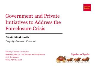 Government and Private Initiatives to Address the Foreclosure Crisis