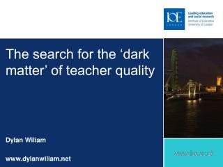 The search for the  dark matter  of teacher quality