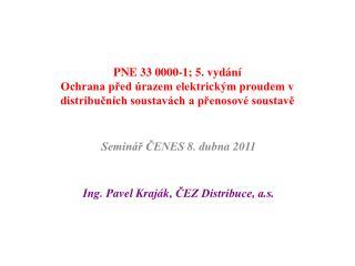 PNE 33 0000-1; 5. vyd n   Ochrana pred  razem elektrick m proudem v distribucn ch soustav ch a prenosov  soustave