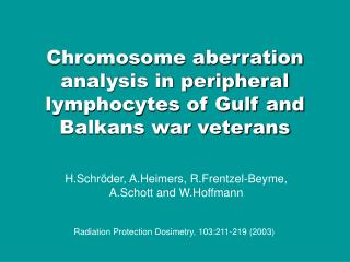 chromosome aberration analysis in peripheral lymphocytes of gulf and balkans war veterans
