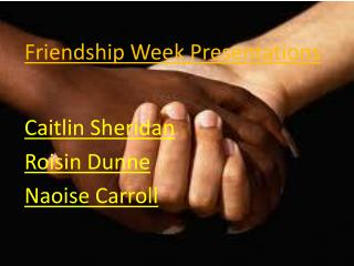 Friendship Week Presentations