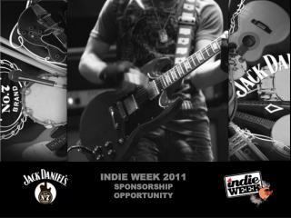 INDIE WEEK 2011 SPONSORSHIP OPPORTUNITY