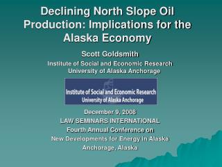 Declining North Slope Oil Production: Implications for the Alaska Economy