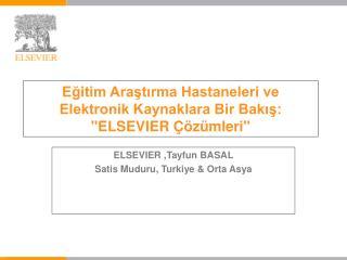 Egitim Arastirma Hastaneleri ve Elektronik Kaynaklara Bir Bakis: ELSEVIER   z mleri